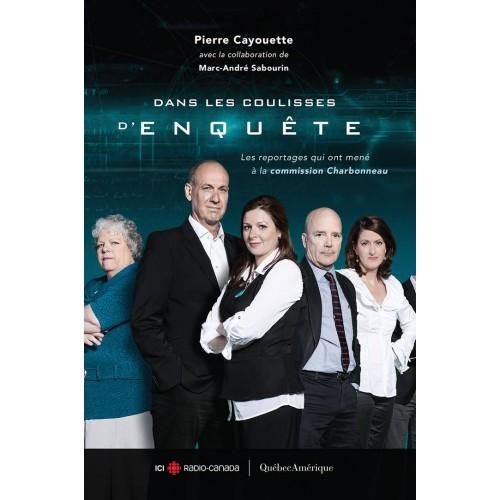 Dans les coulisses d'Enquête  Pierre Cayouette