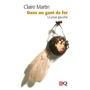 Dans un gant de fer, la joue gauche  Claire Martin