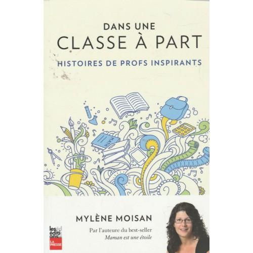 Dans une classe à part  Mylène Moisan