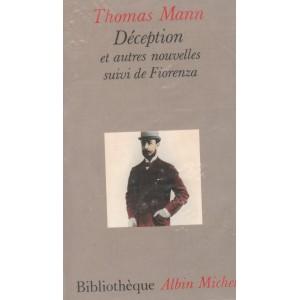 Déception et autres nouvelles suivi de Fiorenza Thomas Mann