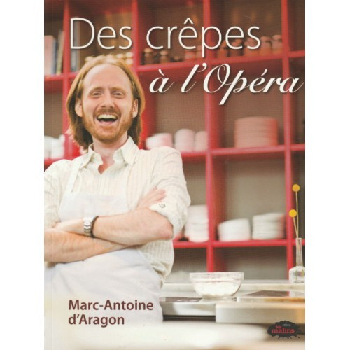 Des crêpes à l'Opéra  Marc-Antoine d'Aragon