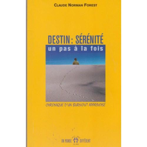Destin Sérénité un pas a la fois  Claude Norman Forest