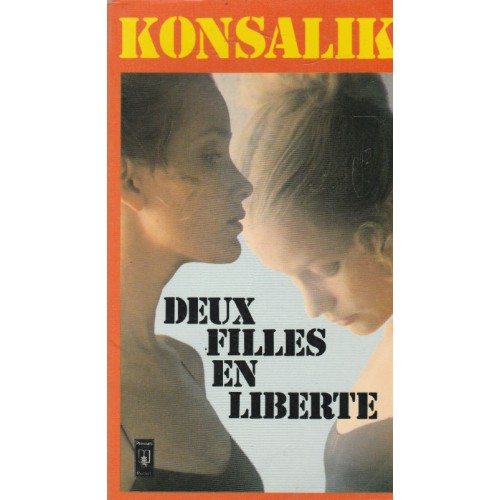 Deux filles en liberté Konsalik