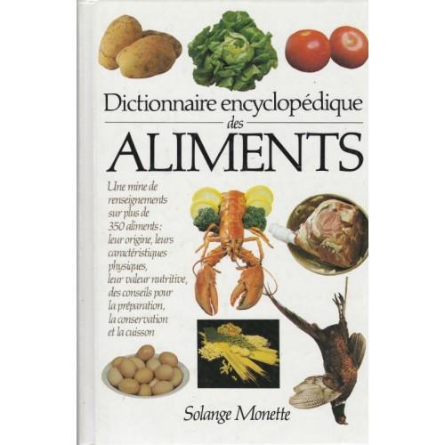 Dictionnaire encyclopédique des aliments Solange Monette