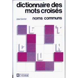 Dictionnaire des mots croisés Noms Communs  Paul Lasnier