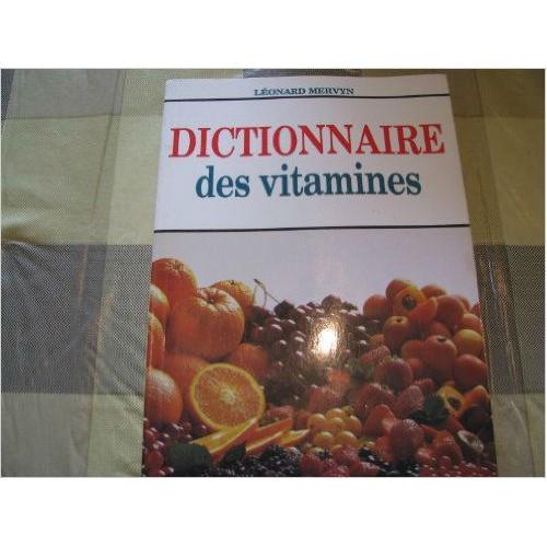 Dictionnaire des vitamines Léonard Mervyn