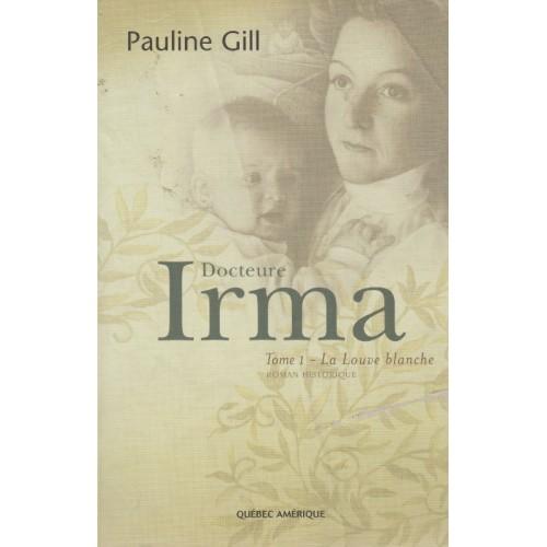 Docteur Irma, La louve blanche tome 1, Pauline Gill