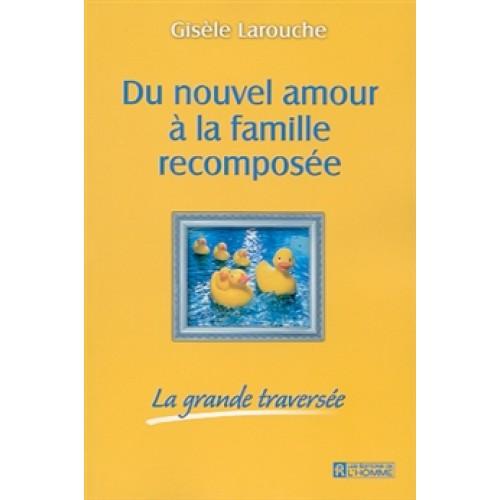 Du nouvel amour à la famille recomposée  Gisèle Larouche