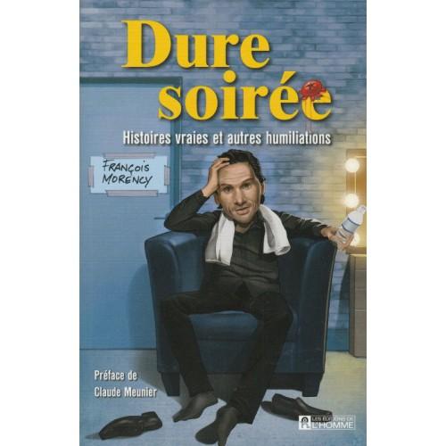 Dure soirée François Morency