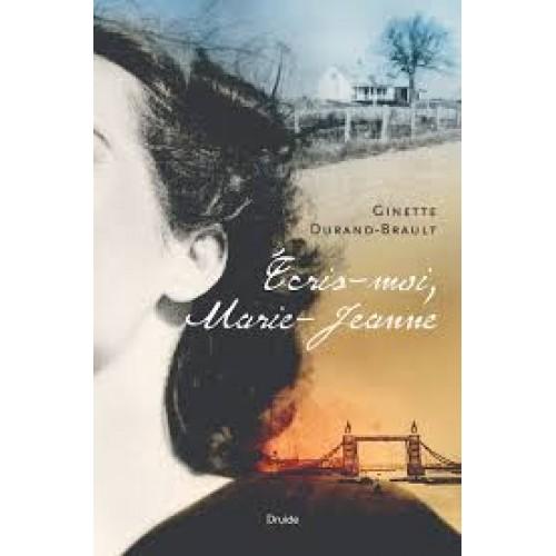 Écris-moi Marie-Jeanne  Ginette Durand-Brault
