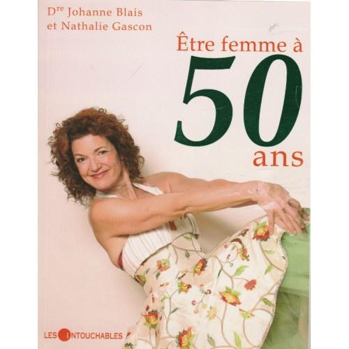 Être femme a 50 ans  Dr Johanne Blais et Nathalie Gascon