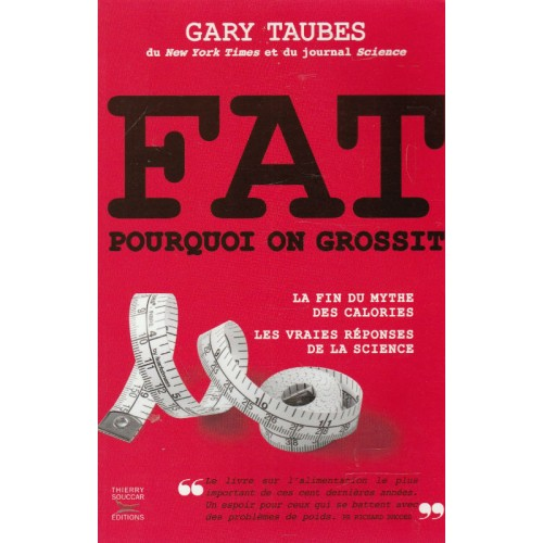 Fat Pourquoi on grossit  Garry Taubes