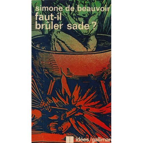 Faut-il brûler Sade Simone de Beauvoir