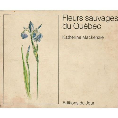 Fleurs sauvage du Québec  Katherine Mackenzie