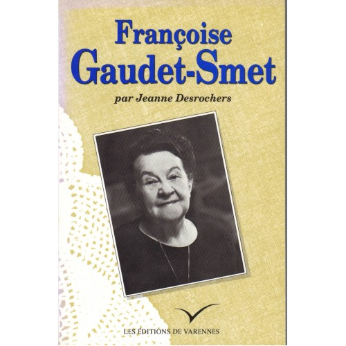 Françoise Gaudet Smet (1902-1986)  Jeanne Desrochers
