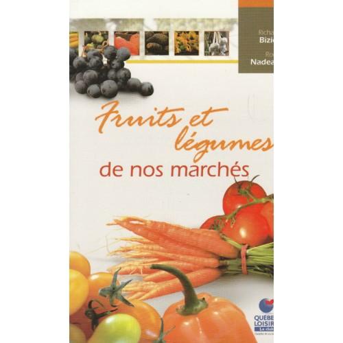 Fruits et légumes de nos marchés, Richard Bizier Roch Nadeau