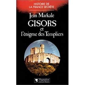Gisors et l'énigme des templiers  Jean Markale