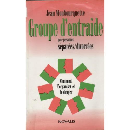 Groupe d'entraide pour personnes séparées divorcées Jean Monbourquette