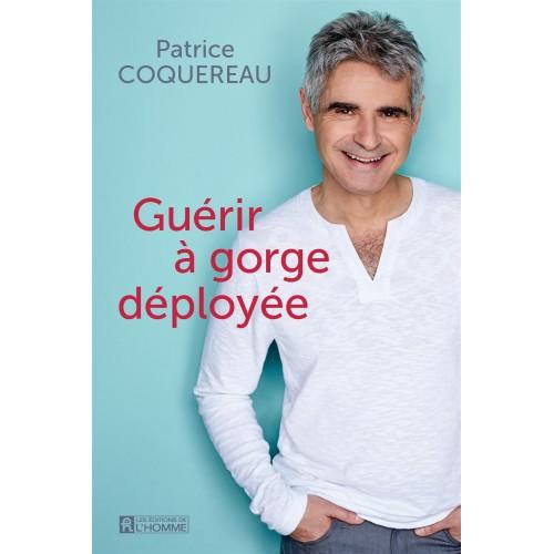 Guérir à gorge déployée  Patrice Coquereau