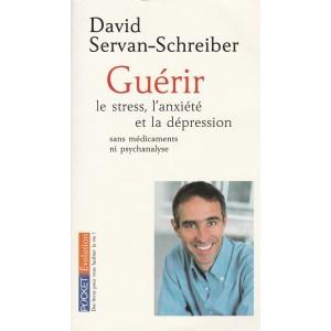 Guérir le stress l'anxiété et la dépression  David servan-Schreiber format poche