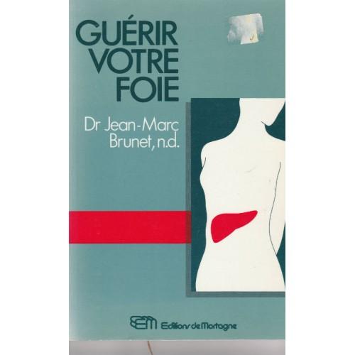 Guérir votre foie Dr Jean-Marc Brunet