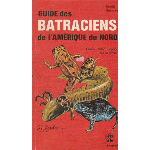 Guide des batraciens de l'Amérique du Nord Hobart McSmith