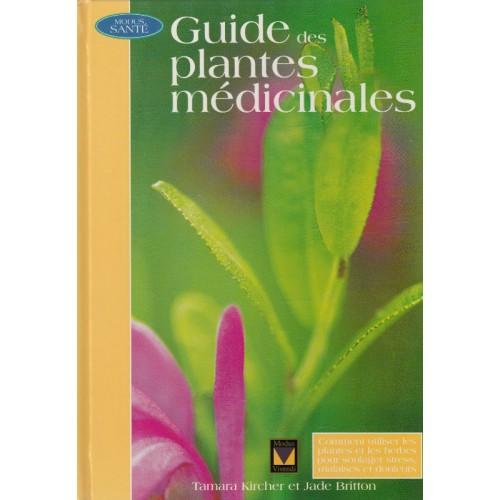 Guide des plantes médicinales  Tamara Kircher   Jade Britton