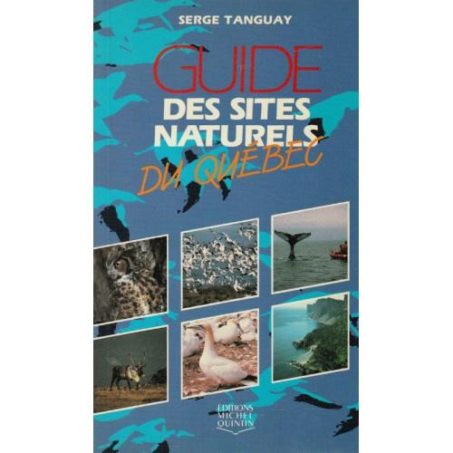 Guide des sites naturels du Quebec  Serge Tanguay