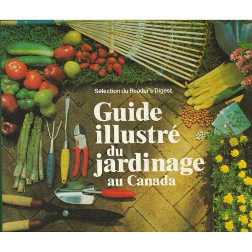 Guide illustré du jardinage au Canada Collectif