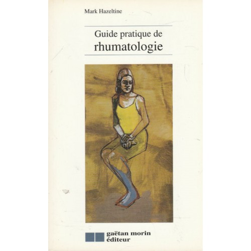 Guide pratique de rhumatologie  Mark Hazeltine