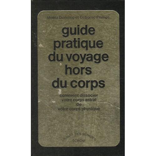 Guide pratique du voyage hors du corps, Melita Denning et Osborne Phillips