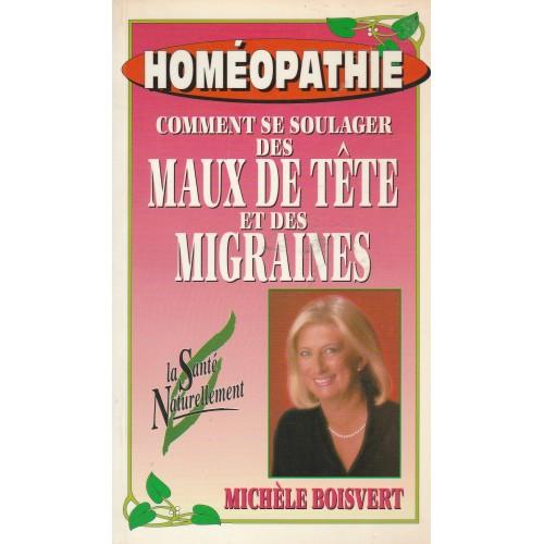 Homéopathie Comment soulager des maux de tête et des migraines  Michèle Boisvert