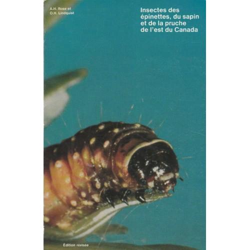 Insectes des épinettes du sapin et de la pruche de l'est du Canada A H Rose O.H.Lindquiest