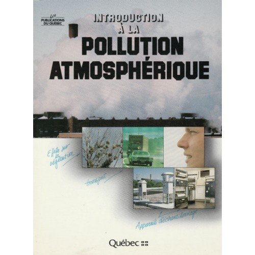Introduction à la pollution atmosphérique, Michel Bisson