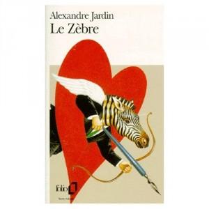 Le zèbre Alexandre Jardin  Format poche