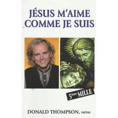 Jésus m'aime comme je suis, Donald Thompson prêtre
