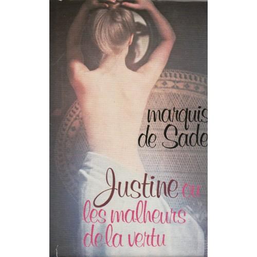 Justine ou les malheurs de la vertu, Marquis de Sade