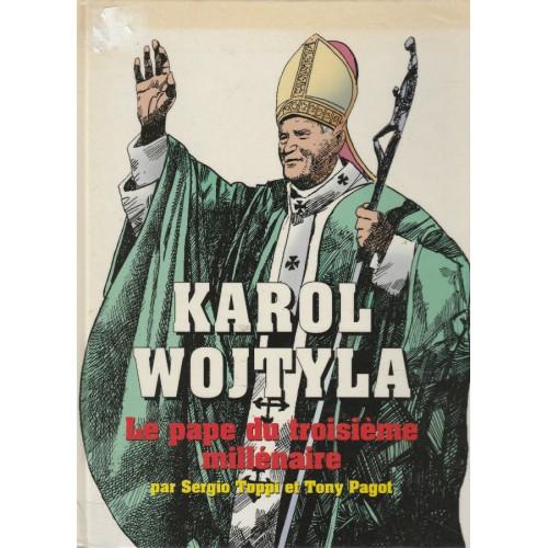 Karol Wojtyla le pape du troisième millénaire Sergio Toppie et Tony Paget