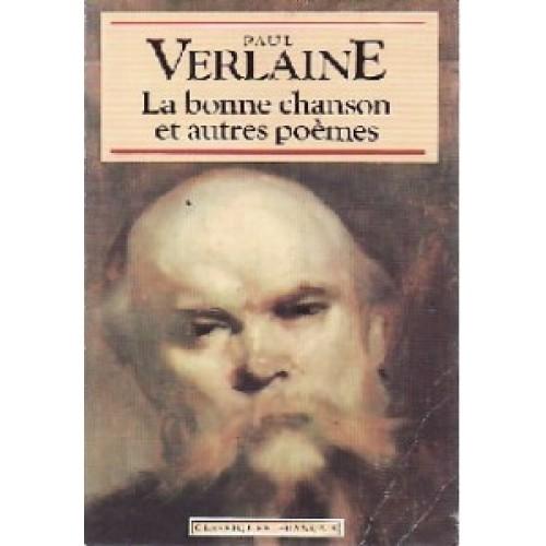 La bonne chanson et autres poèmes Paul Verlaine