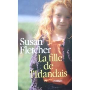 La fille de l'irlandais Susan Fletcher