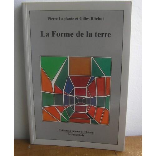 La forme de la terre  Pierre Laplante Gilles Ritchot