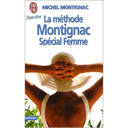 La méthode Montignac Spécial Femme  Michel Montignac