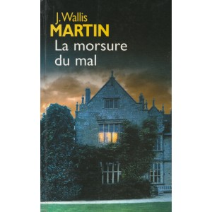 La morsure du mal  J Wallis Martin