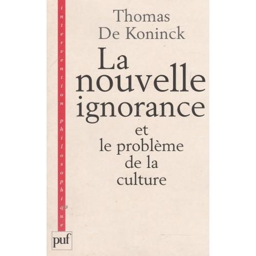 La  nouvelle ignorance et le problème de la culture Thomas de Konninck