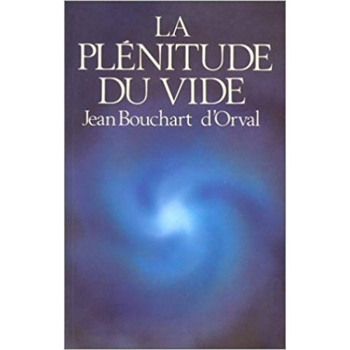 La plénitude du vide  Jean Bouchard d'Orval