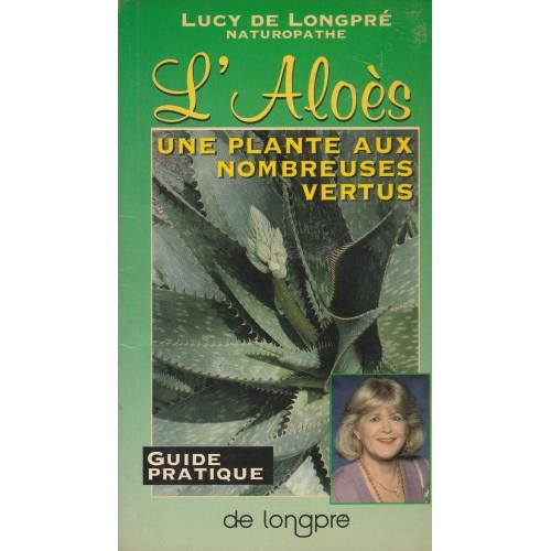 L'Aloes, une plante aux nombreuses vertus   Lucy de Longpré