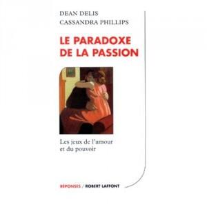 Le paradoxe de la passion  Deal Delis Cassandra Phillips