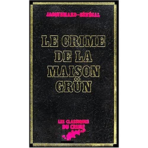 Le crime de la maison Grün Jacquemard-Sénécal