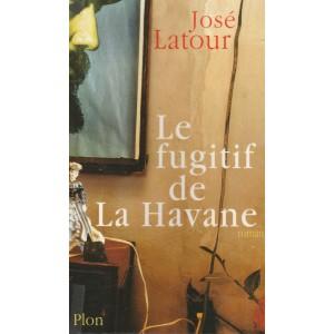 Le fugitif de la Havane  José Latour