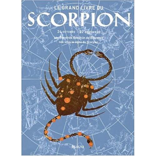 Le grand livre du scorpion  Dorothée Koechlin de Bizemont
